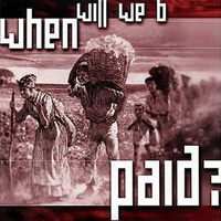 When Will We B Paid?