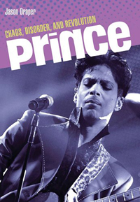 Prince: Chaos, Disorder and Revolution, Jason Draper